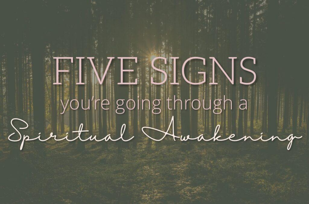Five Signs You're Going Through A Spiritual Awakening