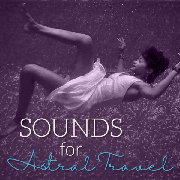 Sounds for Astral Travel